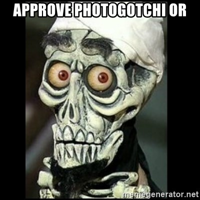 Achmed the dead terrorist - approve photogotchi or