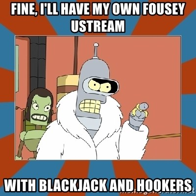 Blackjack and hookers bender - Fine, I'll have my own fouseY ustream With blackjack and hookers