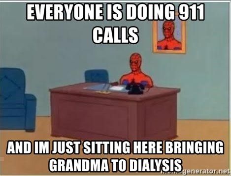 Spiderman Desk - Everyone is doing 911 calls And Im just sitting Here briNging grandma To dialysis