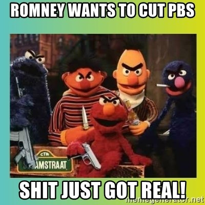 Romney's Sesame Street  - romney wants to cut pbs shit just got real!