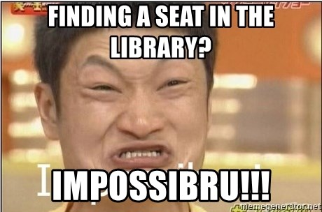 Impossibru Guy - Finding a seat in the library? Impossibru!!!