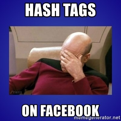 Picard facepalm  - hash tags on facebook