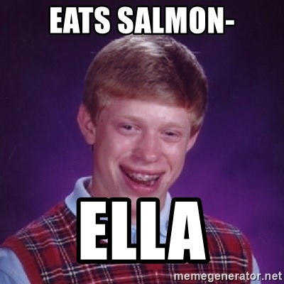 Bad Luck Brian - Eats Salmon- ella