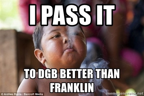 Smoking Baby - I pass it  to DGB better than Franklin