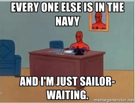 Spiderman Desk - Every one else is in the navy  AND i'M JUST sailor-waiting.