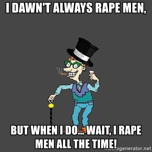 Drew Pickles: The Gayest Man In The World - I dawn't always rape men, but when I do... wait, I rape men all the time!