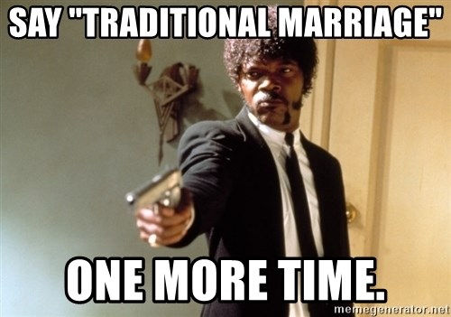 "Samuel L Jackson - Say ""Traditional Marriage"" one more time."
