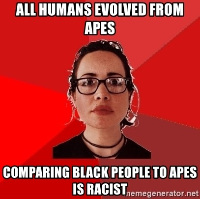 Liberal Douche Garofalo - all humans evolved from apes comparing black people to apes is racist