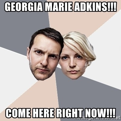 Angry Parents - Georgia Marie Adkins!!!  Come here right now!!!