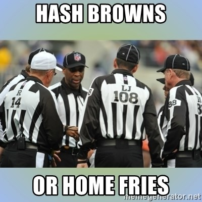 NFL Ref Meeting - Hash Browns Or Home Fries