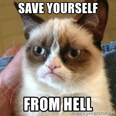 Grumpy Cat  - save yourself from hell
