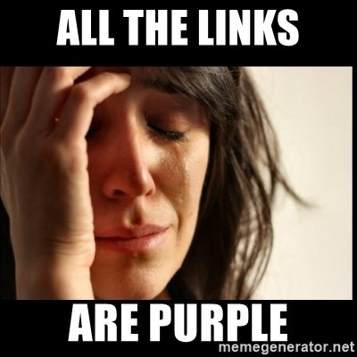 First World Problems - All the links are purple