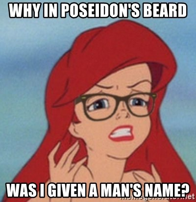 Hipster Ariel - Why in Poseidon's beard was I given a man's name?