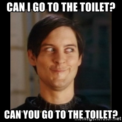 Tobey_Maguire - CAN I GO TO THE TOILET? CAN YOU GO TO THE TOILET?