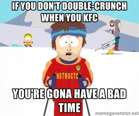 South Park Ski Teacher - if you don't double-crunch when you kfc You're gona have a bad time