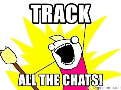 X ALL THE THINGS - track all the chats!