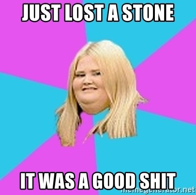 Fat Girl - just lost a stone it was a good shit