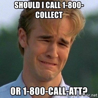 90s Problems - Should I call 1-800-COLLECT or 1-800-CALL-ATT?