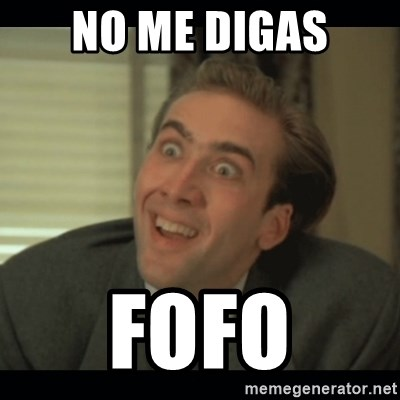 Nick Cage - NO ME DIGAS FOFO