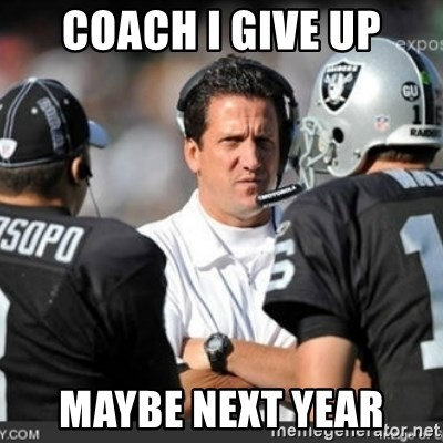Knapped  - COACH I GIVE UP MAYBE NEXT YEAR