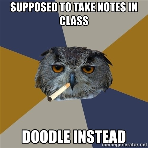 Art Student Owl - supposed to take notes in class doodle instead