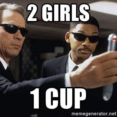 men in black - 2 girls 1 cup
