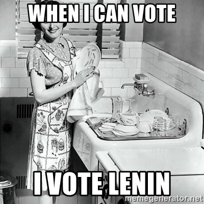 50s Housewife - When i can vote I vote lenin