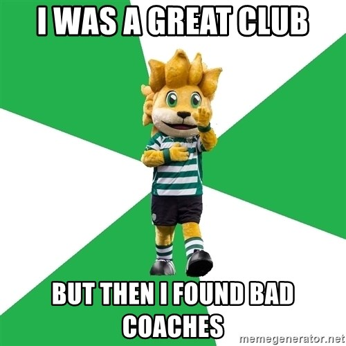 sporting - I WAS A GREAT CLUB BUT THEN I FOUND BAD COACHES