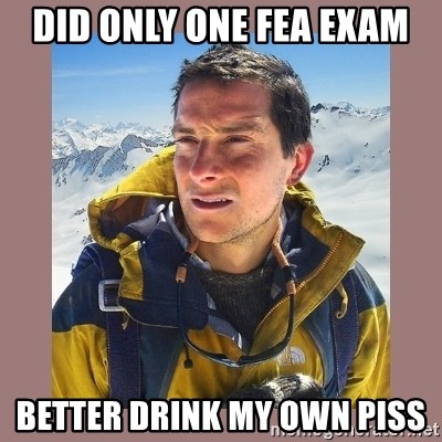 Bear Grylls Piss - DID ONLY ONE FEA EXAM Better drink my own piss
