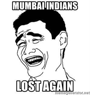 Asian Troll Face - Mumbai Indians  Lost Again