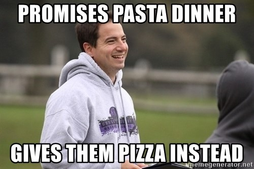 Empty Promises Coach - PROMISES PASTA DINNER GIVES THEM PIZZA INSTEAD