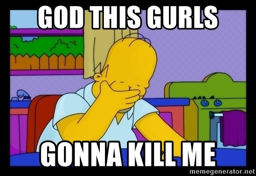 Homer Facepalm - GOD THIS GURLS GONNA KILL ME