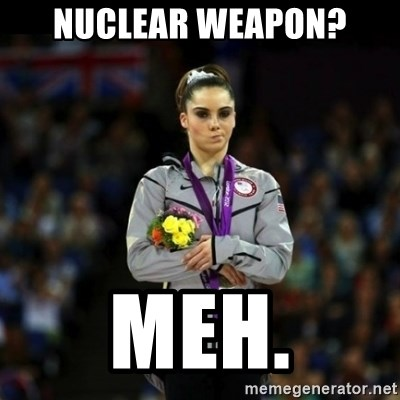 Unimpressed McKayla Maroney - nuclear weapon? MeH.
