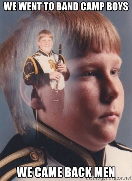 PTSD Clarinet Boy - we went to band camp boys we came back men