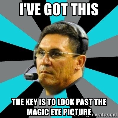 Stoic Ron - i've got this the key is to look past the  magic eye picture