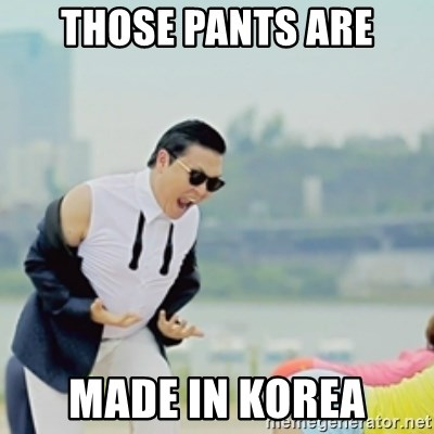Gangnam Style - those pants are made in korea