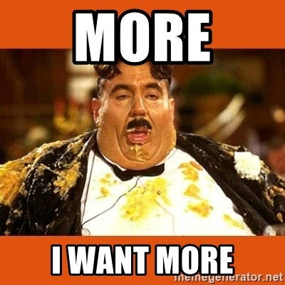 Fat Guy - MORE  I WANT MORE