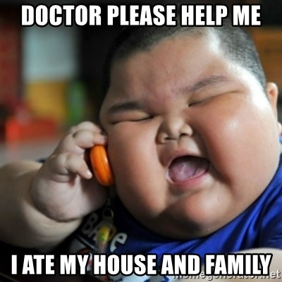 fat chinese kid - doctor please help me i ate my house and family