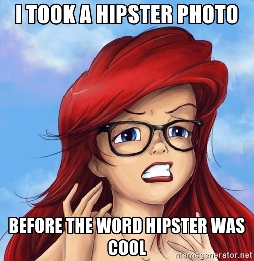 Hipster Ariel - I took a hipster photo before the word hipster was cool