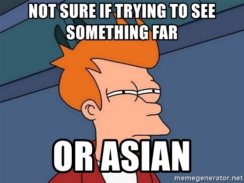 Futurama Fry - not sure if trying to see something far or asian