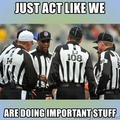 NFL Ref Meeting - JUST ACT LIKE WE ARE DOING IMPORTANT STUFF