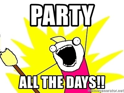 X ALL THE THINGS - party  all the days!!