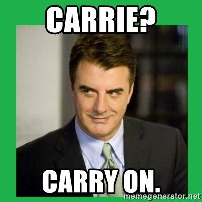 Mr.Big - Carrie? Carry on.