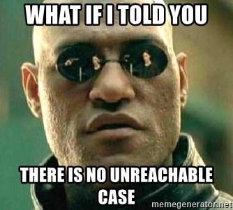 What if I told you / Matrix Morpheus - what if i told you there is no unreachable case