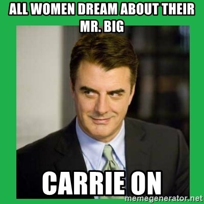 Mr.Big - All women dream about their Mr. Big Carrie on