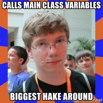 LOL HALALABOOS - calls main class variables biggest hake around