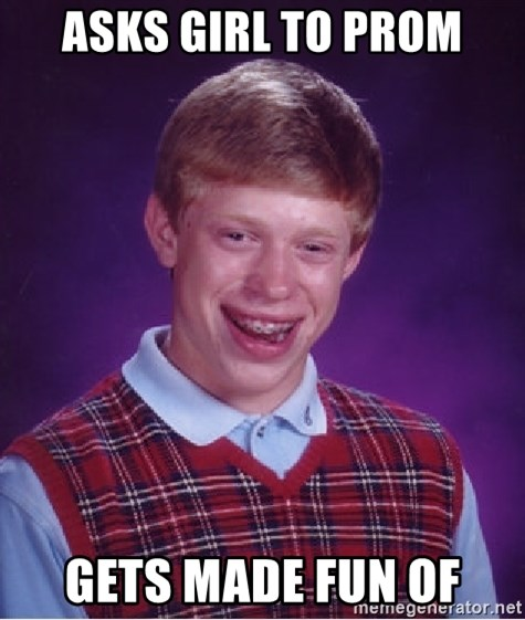 Bad Luck Brian - asks girl to prom gets made fun of