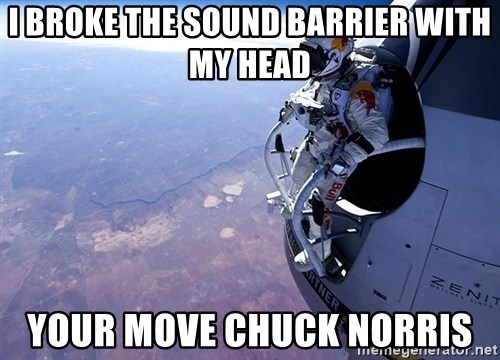 felix baumgartner - i broke the sound barrier with my head your move chuck norris