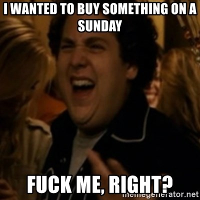 Jonah Hill - I wanted to buy something on a sunday Fuck me, right?
