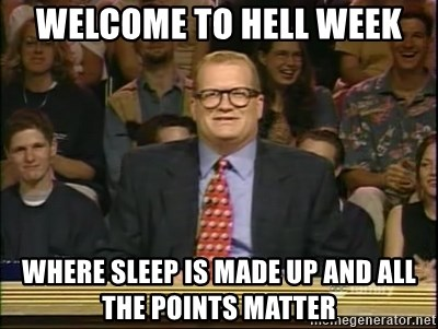 DrewCarey - Welcome to hell week where sleep is made up and all the points matter
